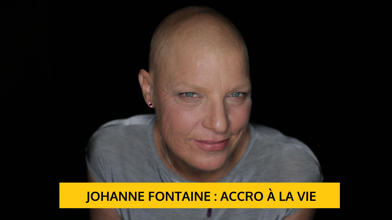 Johanne Fontaine : accro à la vie