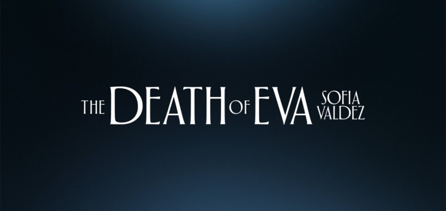 THE DEATH OF EVA SOFIA VALDEZ