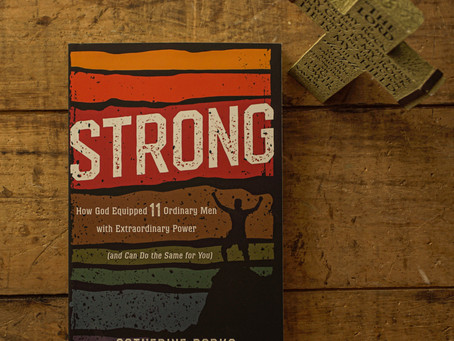 Strong: How God Equipped 11 Ordinary Men with Extraordinary Power | Book Review