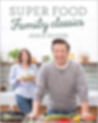 Jamie Oliver Super Food Family Classics.