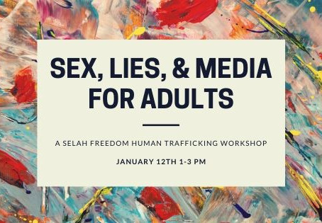 Sex, Lies & Media: Human Trafficking