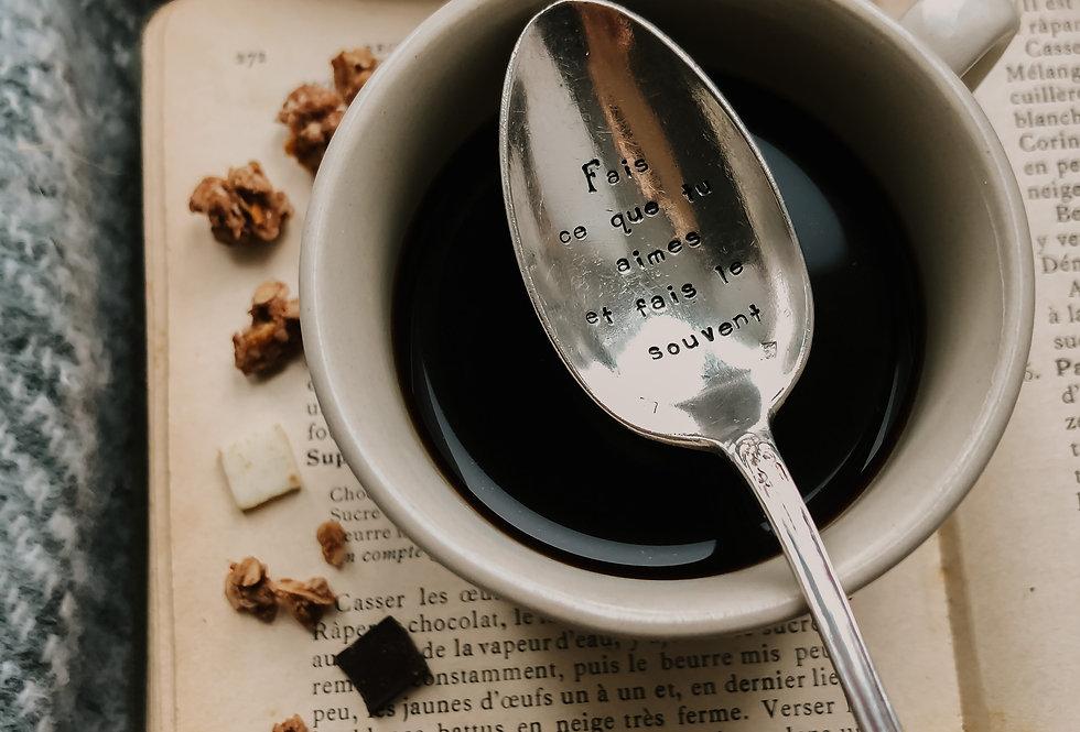 Cuillère à café - Fais ce que tu aimes et fais le souvent