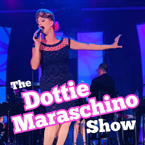 The Dottie Maraschino Show