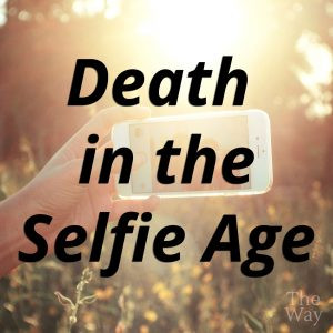 Death in the Selfie Age