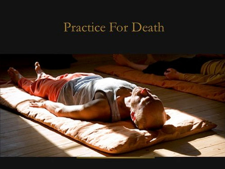 Contemplative Practices and Conscious Dying II:  Practicing for Death