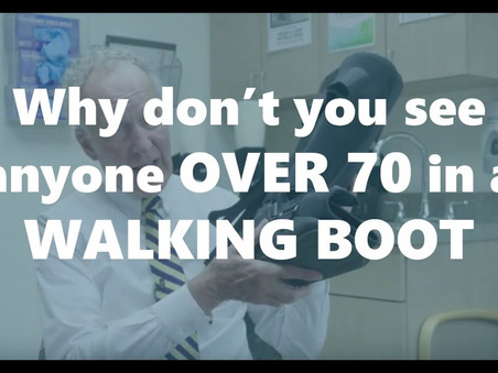 Why don't you see anyone over 70 in a walking boot?