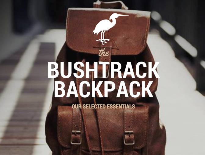 The Bushtrack Backpack: Our Selected Essentials