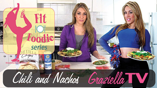 Chili and Nachos, Fit Foodie Graziella TV