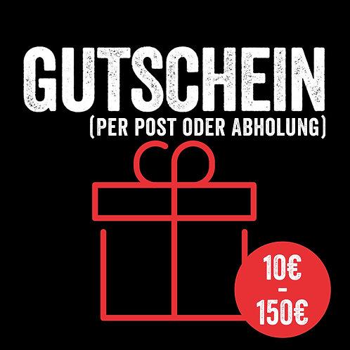 10€ - 150€ Geschenkgutschein (per Post oder Abholung)