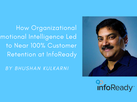How Organizational Emotional Intelligence Led to Near 100% Customer Retention at InfoReady