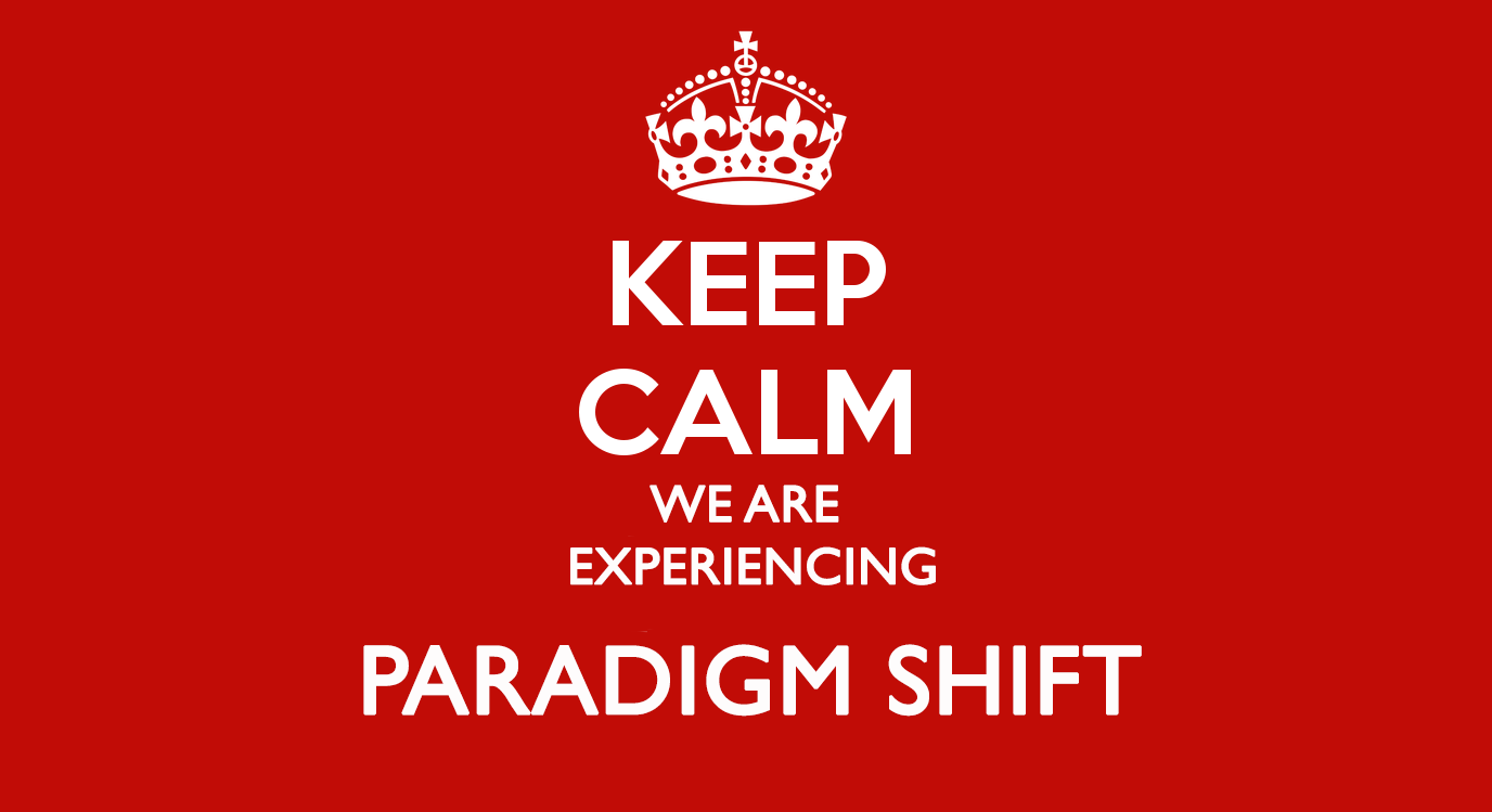 keep-calm-paradigm-shift