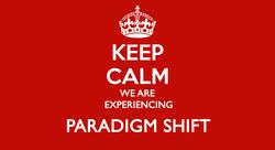 keep-calm-paradigm-shift