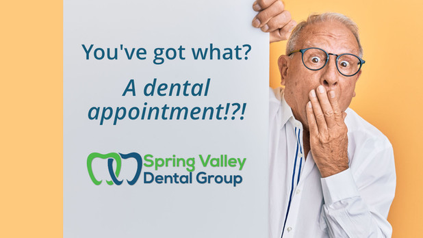 You've got what? A dental appointment?!