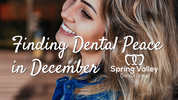 Finding Dental Peace in December