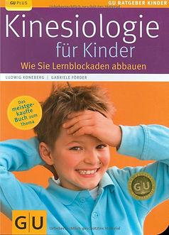 Kinesiologie für Kinder - Wie Sie Lernblockaden abbauen von Ludwig Koneberg und Gabriele Förder