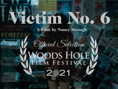 """""""Victim No. 6"""" is an Official Selection at Woods Hole Film Festival!"""