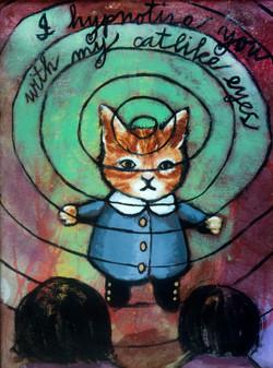 I Hypnotize You With My Catlike Eyes