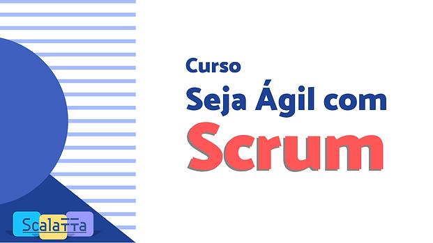 Seja Ágil com Scrum - Módulo 02.png