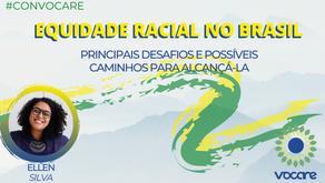 ConVocare: Equidade Racial no Brasil: principais desafios e possíveis caminhos para alcançá-la