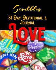 "Scribbles ""Love"" A 31 Day Devotional & Journal"