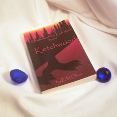 Ketchwood: Shadows of the Everstone, Book I, by E.M.Oliver