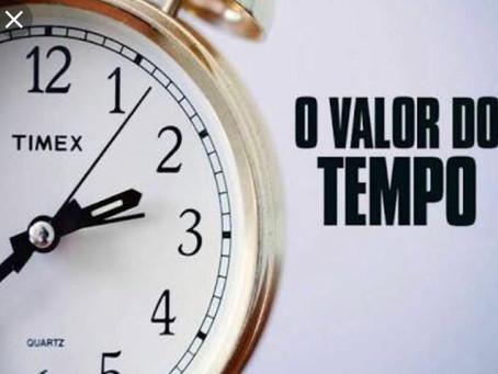 O valor do tempo.