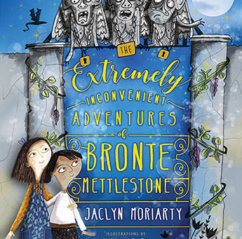 On My Bookshelf: The Extremely Inconvenient Adventures of Bronte Mettlestone by Jaclyn Moriarty