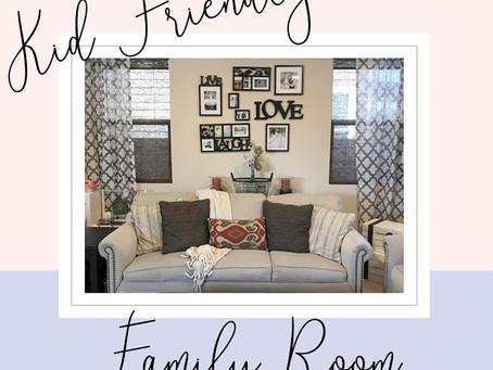 Kid Friendly Family Room