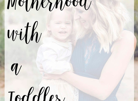 Motherhood with a Toddler