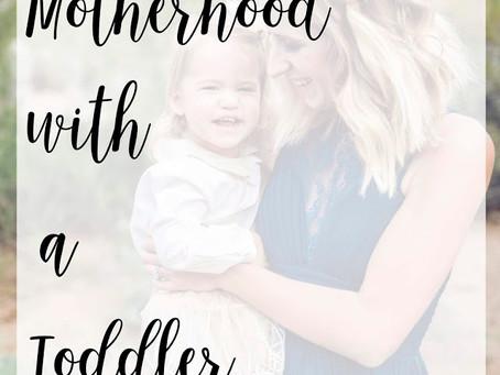 Motherhood with a Toddler