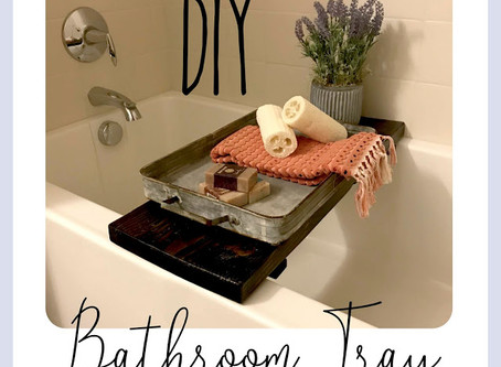 DIY - Bathtub Tray