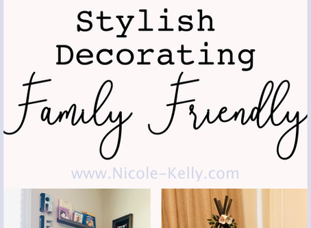Stylish & Family-Friendly Decorating