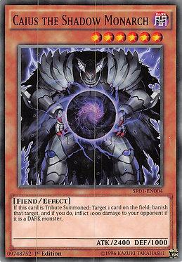 Caius the Shadow Monarch - SR01-EN004 - Common