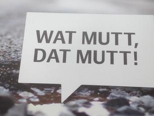 MACHT. WAT MUTT, DAT MUTT!