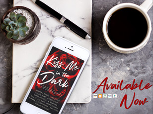 KISS ME IN THE DARK is LIVE!