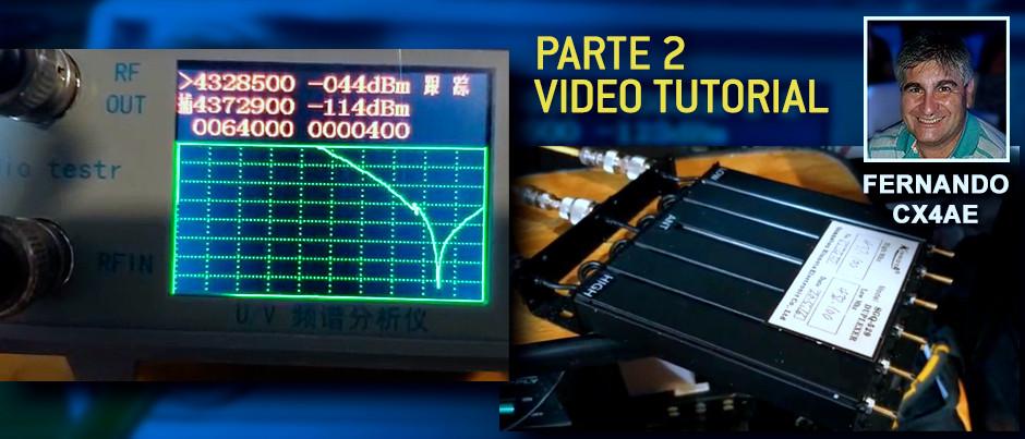 Video Tutorial - Analizador de espectro de UHF VHF con generador de seguimiento, por Fernando-CX4AE