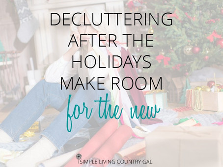 Decluttering After The Holidays – Making Room For The New