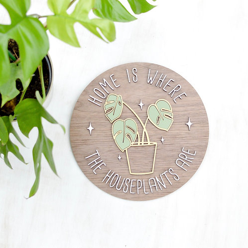 Home is Where the Houseplants Are Sign