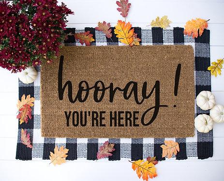 Hooray, You're Here! Doormat