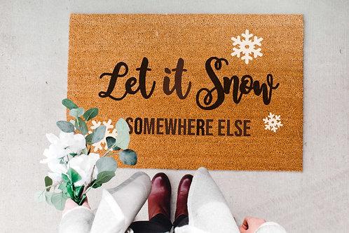 Let It Snow ... Somewhere Else Doormat
