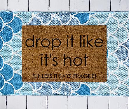 Drop it Like its Hot Doormat