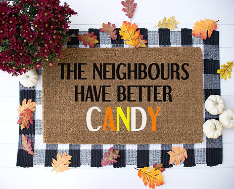 The Neighbors Have Better Candy Doormat