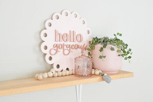 Hello Gorgeous Scallop Sign