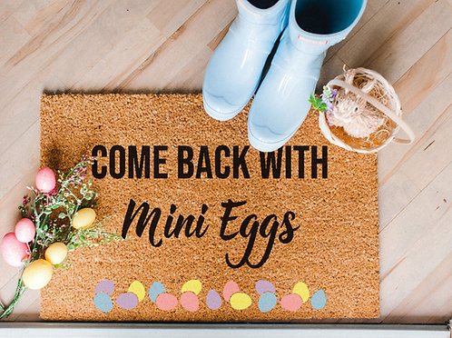 Come Back w/ Mini Eggs Doormat