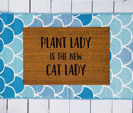 Plant Lady Is The New Cat Lady Doormat