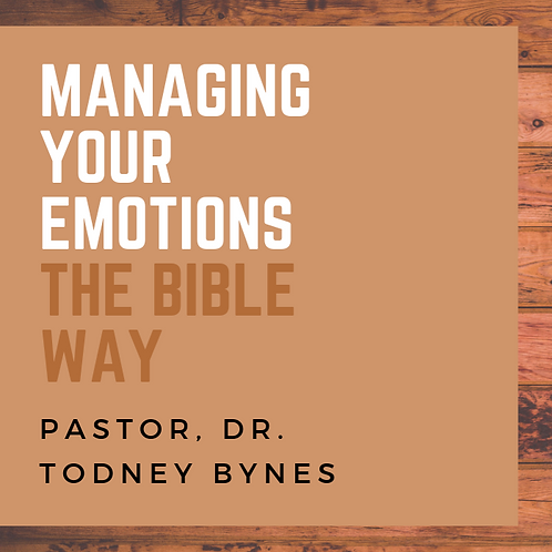 Managing Your Emotions the Bible Way