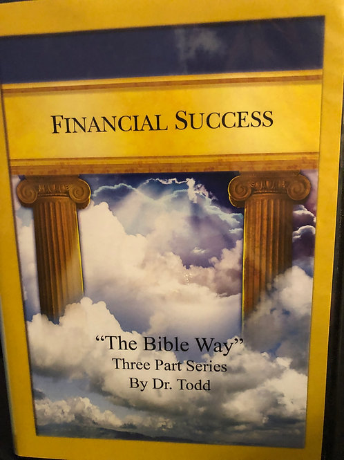 """Financial Success """"The Bible Way"""" 2 Part Series by Dr. Todd"""