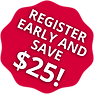 REGISTER EARLY AND SAVE $25! (2).png