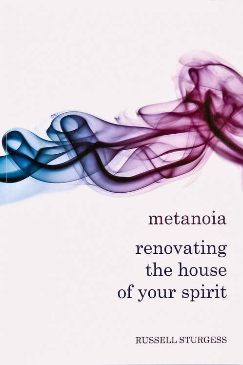 Metanoia, Renovating the House of Your Spirit (Incl. P&H Australia Only)