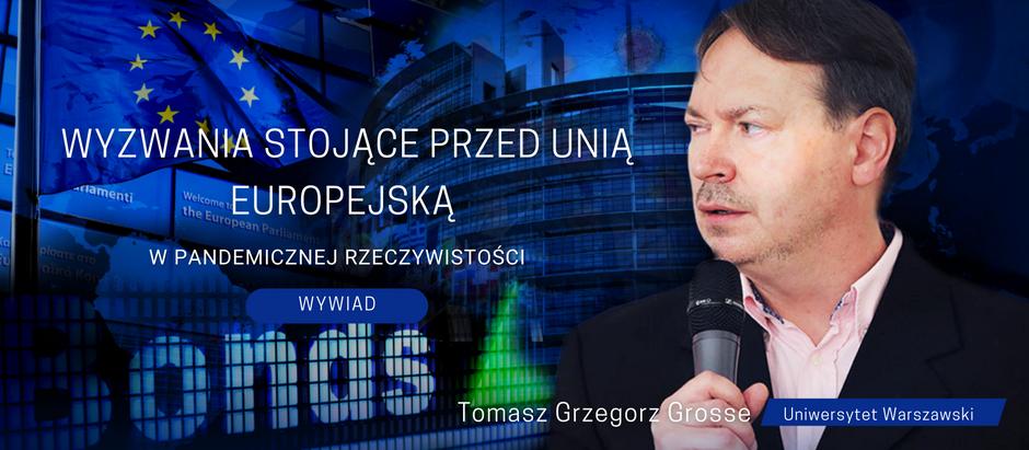 Jaka będzie Unia Europejska po pandemii COVID 19? Spotkanie z prof. Tomaszem Grzegorzem Grosse